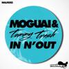 Moguai & Tommy Trash - In N' Out (Tommy Trash Club Mix)