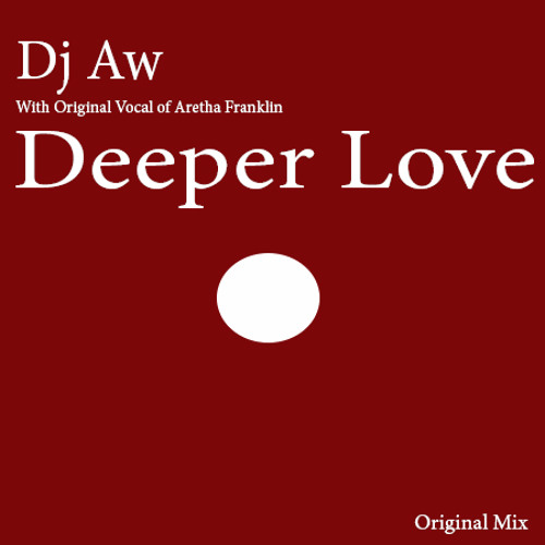 Dj Aw - Deeper Love (Original Mix)