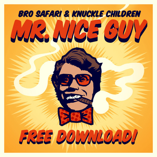 Mr. Nice Guy by Bro Safari & Knuckle Children