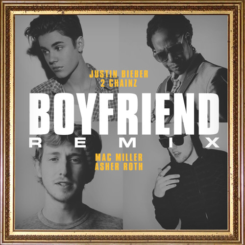 Boyfriend Remix f/ 2 Chainz, Mac Miller, Asher Roth
