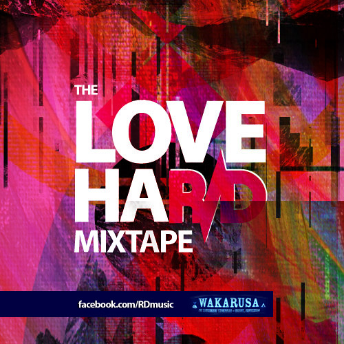 The Love Hard Mixtape - WAKARUSA Official