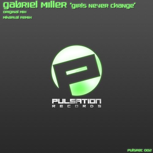Gabriel Miller - Girls Never Change (MKartal Remix) Preview