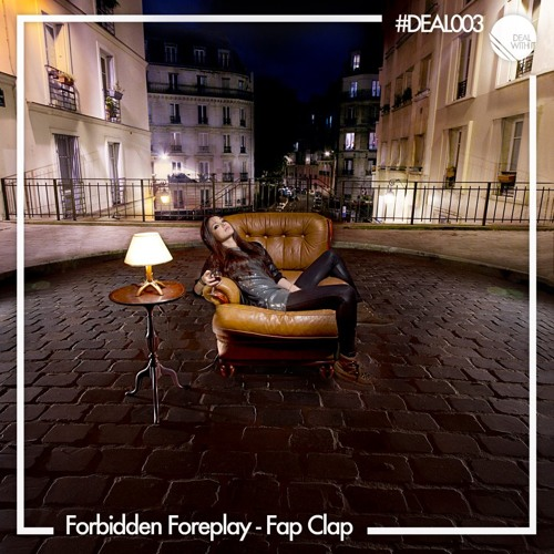 Forbidden Foreplay - Fap Clap ( Tiam Wills Remix )