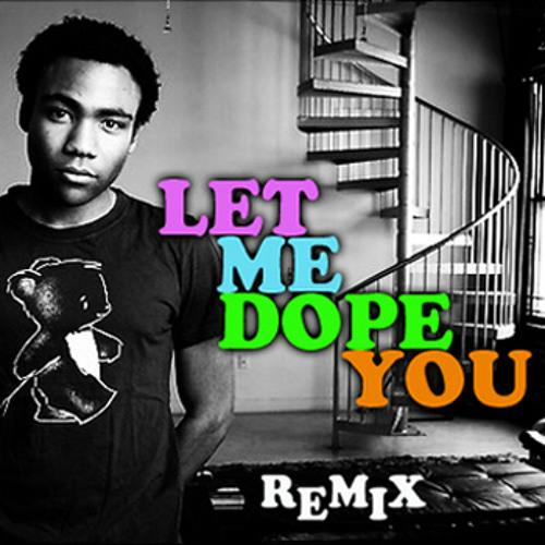 Childish Gambino - Let Me Dope You (BiG KiD Xavier Remix) [FREE DL]