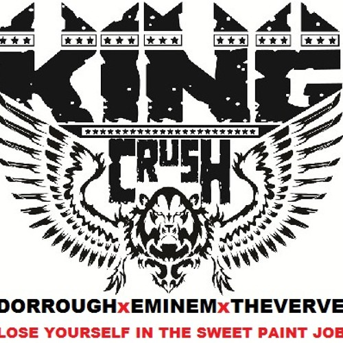 Dorrough x Eminem x The Verve - Lose Yourself in the Sweet Paint Job (King Crush Remix)