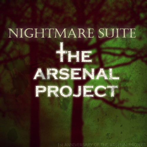 The Nightmare Suite - READ DESCRIPTION!!!! - 1st Anniversary of The Arsenal Project