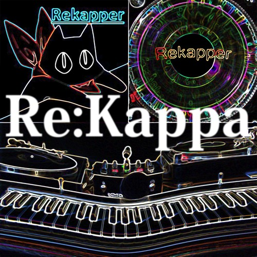 Rekapper - Re:Kappa Minimix (Download the album for free on my bandcamp)