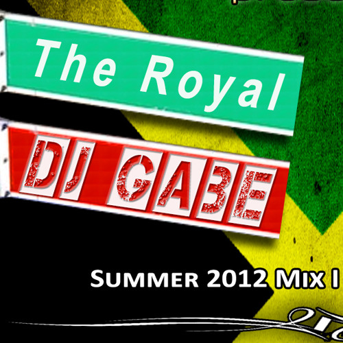 The Royal DJ Gabe Summer 2012 Hip-Hop Mix I