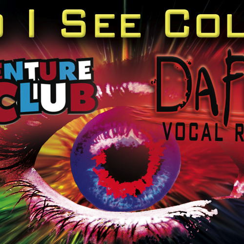 Adventure Club - Do I See Color (Dafusia Vocal Remix)