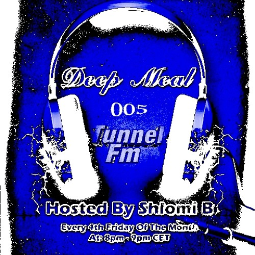 Shlomi B. 'Deep Meal' 005 Tunnel Fm May 2012