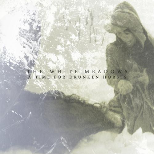 The White Meadows - A Time For Drunken Horses -  Alma