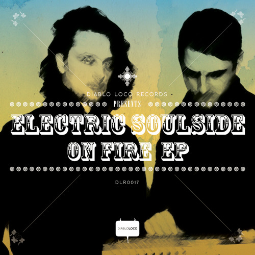 DLR017: Electric Soulside: 'Soul on Fire' Clip No1 @BEATPORT BREAKS TOP100 FOR MORE THAN 3 MONTHS
