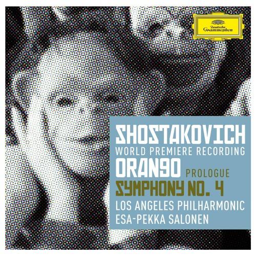 Esa-Pekka Salonen & the LA Philharmonic - Shostakovich's Prologue to Orango & Symphony no.4