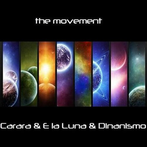 The movement - Carara & E la Luna & Dinamismo (cut)