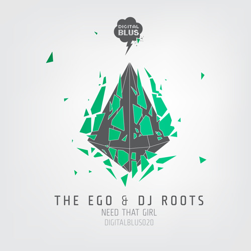 THEEGO & DJ ROOTS - NEED THAT GIRL (DIGIBLUS020 / OUT NOW!!!)