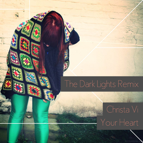 Your Heart by Christa Vi (The Dark Lights remix feat. Paul Andrews)
