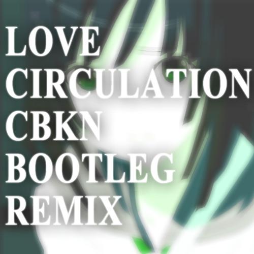 千石撫子 - 恋愛サーキュレーション(CBKN Bootleg Remix)