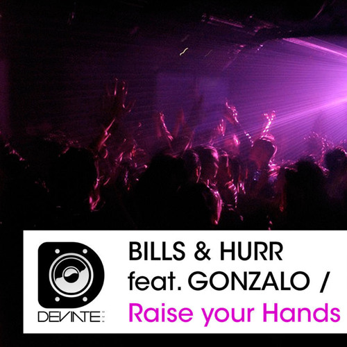 Bills & Hurr feat. Gonzalo - Raise Your Hands (Gonzalo Rivas Trade Rmx) Deviate Records 014