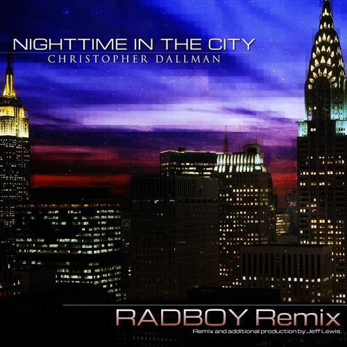 PREVIEW - Christopher Dallman - Nighttime In The City (Radboy Club Mix)