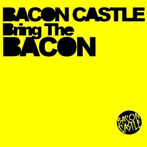 Bacon Castle - Bring The Bacon (King Leeoo Remix)