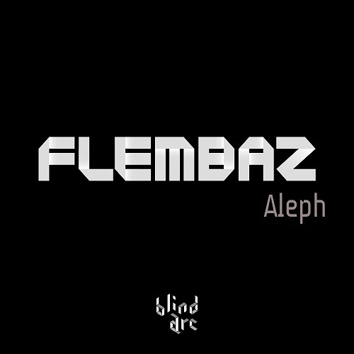 Flembaz - Aleph [Blind Arc] - Free Download