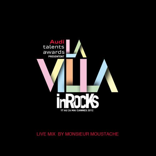 MONSIEUR MOUSTACHE - LIVE AT LA VILLA INROCKS - CANNES 2012