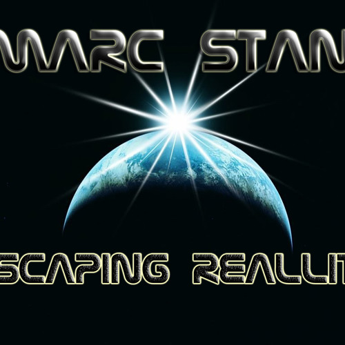 Marc Stan - Escaping Reallity (ORIGINAL MIX)