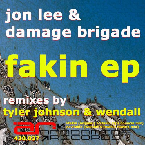Jon Lee & Damage Brigade - Fakin - Original Mix - Anadamide Records