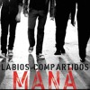 92 - MANA - LABIOS COMPARTIDOS ( DJ GHOST ROCK 2012 ) Portada del disco