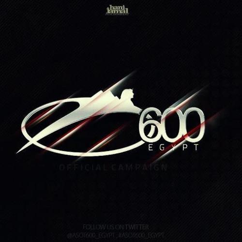 ASOT600EGYPT Campaign 1K Celeberation Mixed By Karem Mohamed