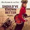 Soluna Samay - Should've Known Better (Ras Kjærbo & nauTen Remix)