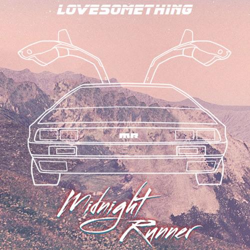 Midnight Runner - Lovesomething (Original Mix) [FREE DOWNLOAD]