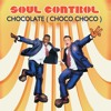 Soul Control - Chocolate (Choco Choco)