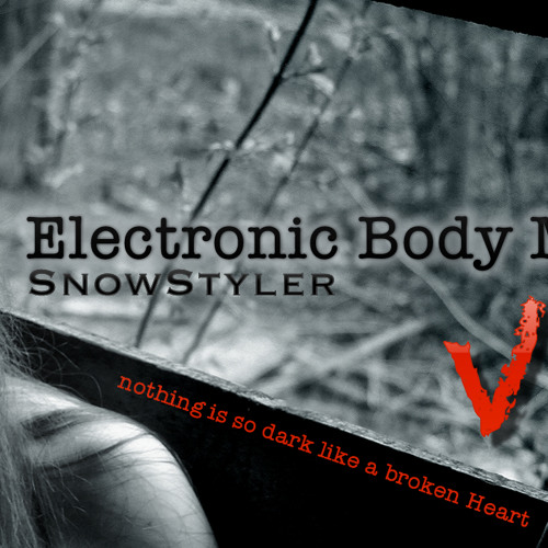 Electronic Body Music VII - Aggrotech - Cyber - Gothic - Industrial - Dark - Mix 2012 by SnowStyler