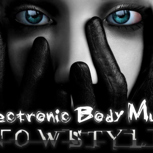 Electronic Body Music I - Aggrotech - Cyber - Gothic - Industrial - Dark - Mix 2012 by SnowStyler
