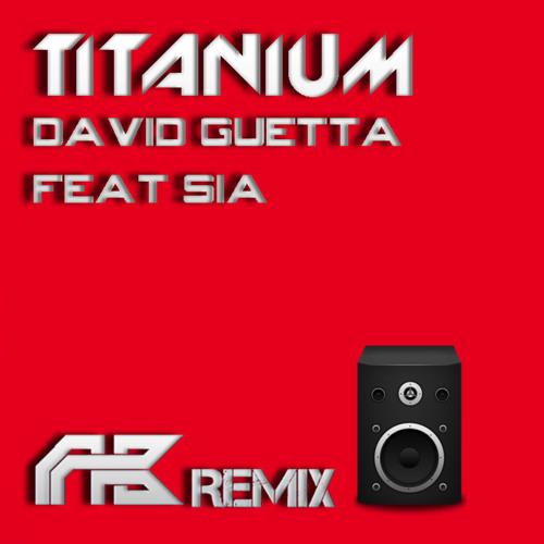 David Guetta ft Sia - Titanium (AvivBetter Remix)