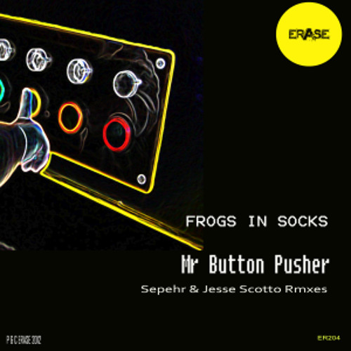 Frogs In Socks - Mr Button Pusher (Jesse Scotto Remix) CLIP