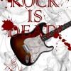 Rock Is Dead!