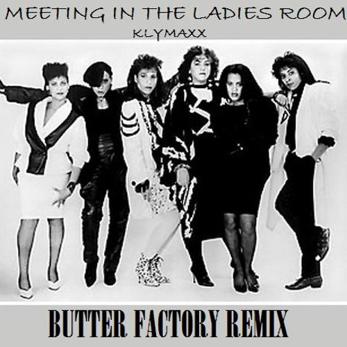 KLYMAXX MEETING IN THE LADIES ROOM BUTTER FACTORY SNIPPET