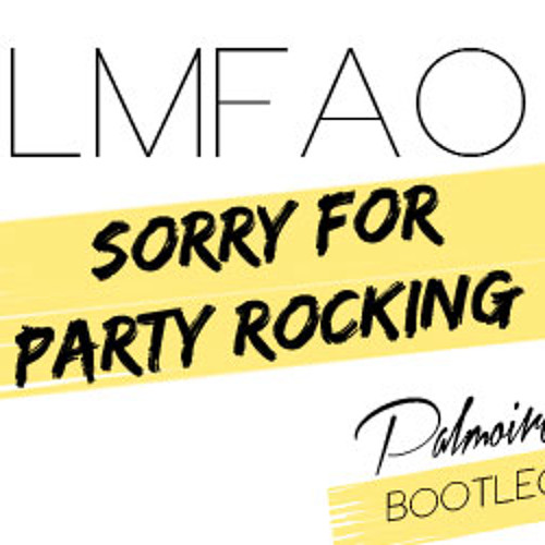 LMFAO - Sorry For Party Rocking (Palmoire Bootleg)