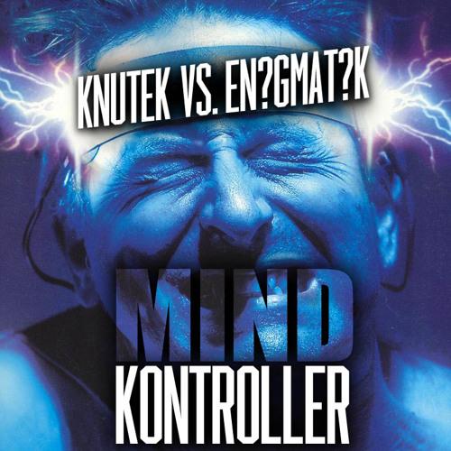 ENIGMATIK vs KNUTEK ///// MIND KONTROLLER V2.0!!! (PREVIEW) -FREE DOWNLOAD-