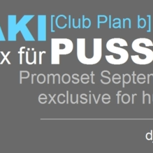 JAKI [club plan b] - Nix für Pussys - Sep. 2011 - exclusive for humanlikemusic.com
