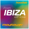 HOODLAB - From IBIZA with Love - On iTunes & Spotify - 128 BPM