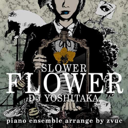 DJ YOSHITAKA - SLOWER FLOWER (piano ensemble arrange)