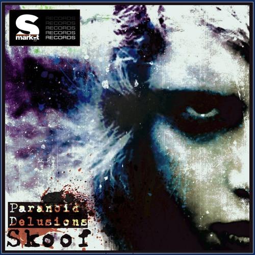 Skoof - Paranoid Delusions [Supermarket Records]