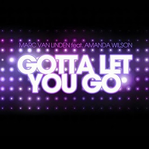 Marc Van Linden Feat. Amanda Wilson - Gotta Let You Go 2012 ( Mr Jack From Arkham Remix )