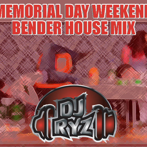 DJ RYZ - Memorial Day Bender Mix