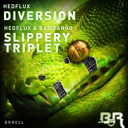 BRR024B - Hedflux & Bad Tango - Slippery Triplet (Sample)