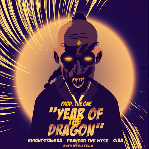 The One (ft. Knightstalker, Praverb, Cira, Dj Fejm) - Year of the Dragon