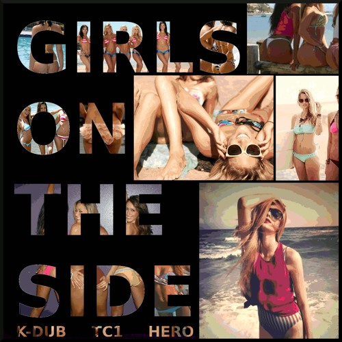 Girls On The Side [Feat. TC1 & Hero]